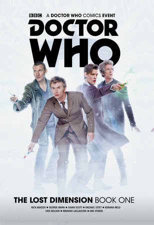 Doctor Who: The Lost Dimension Book 1 by Nick Abadzis, Cavan Scott and George Mann