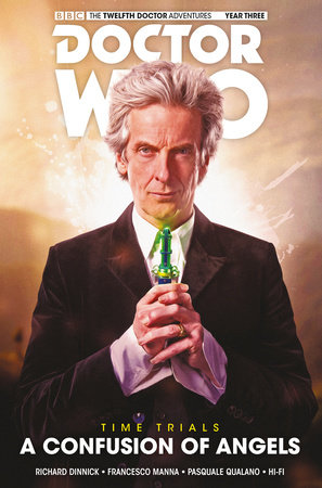 Doctor Who: The Twelfth Doctor: Time Trials Vol. 3: A Confusion of Angels by Richard Dinnick