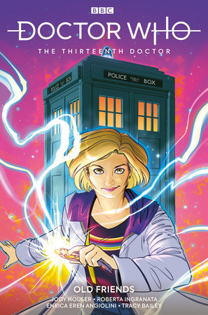 Doctor Who: The Thirteenth Doctor Vol. 3: Old Friends by Jody Houser