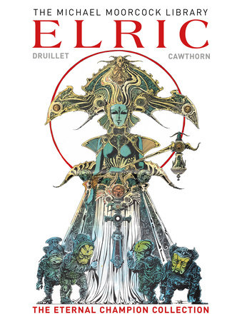The Moorcock Library: Elric The Eternal Champion Collection by Michael Moorcock