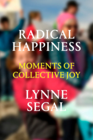 Radical Happiness by Lynne Segal