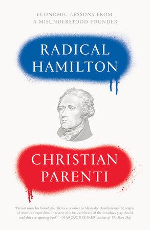 Radical Hamilton by Christian Parenti