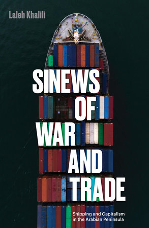 Sinews of War and Trade by Laleh Khalili