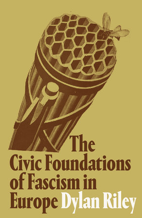 The Civic Foundations of Fascism in Europe by Dylan Riley