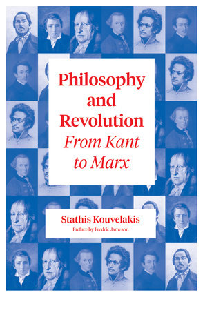 Philosophy and Revolution by Stathis Kouvelakis