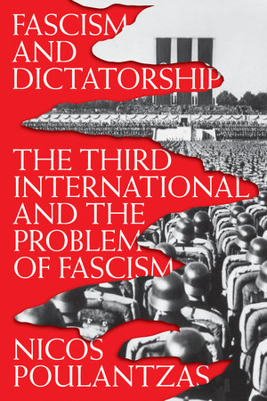 Fascism and Dictatorship by Nicos Poulantzas