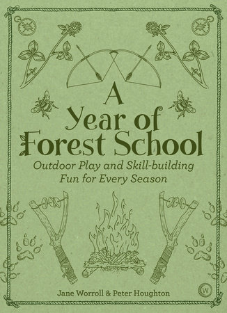 A Year of Forest School by Jane Worroll and Peter Houghton
