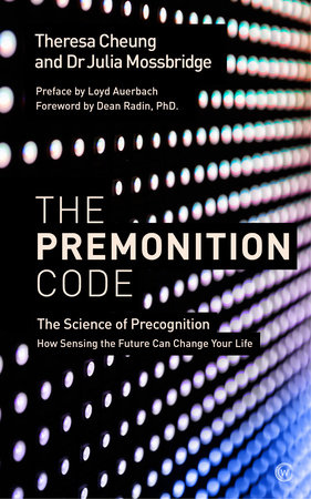 The Premonition Code by Theresa Cheung and Dr Julia Mossbridge