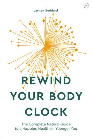 Rewind Your Body Clock by Jayney Goddard