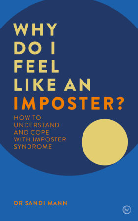 Why Do I Feel Like an Imposter? by Dr. Sandi Mann