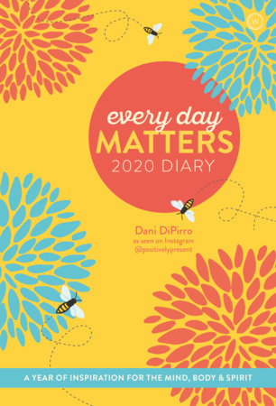 Every Day Matters 2020 Desk Diary by Dani DiPirro