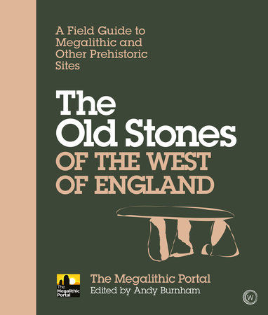 The Old Stones of the West of England by Andy Burnham
