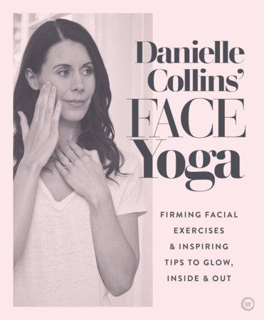 Danielle Collins' Face Yoga by Danielle Collins