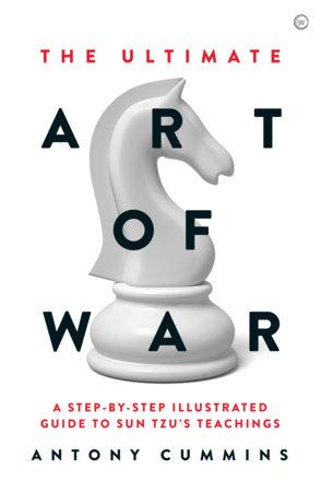 The Ultimate Art of War by Antony Cummins