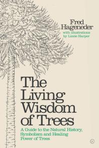 The Living Wisdom of Trees