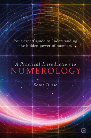 A Practical Introduction to Numerology by Sonia Ducie