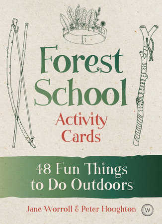 Forest School Activity Cards by Jane Worroll and Peter Houghton