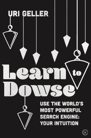 Learn to Dowse by Uri Geller