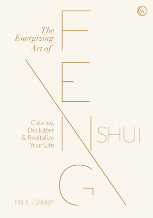 The Energizing Art of Feng Shui by Paul Darby