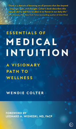 Essentials of Medical Intuition by Wendie Colter
