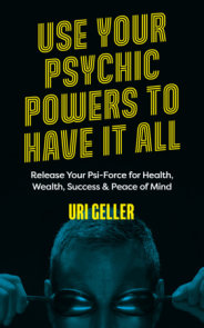 Use Your Psychic Powers to Have It All