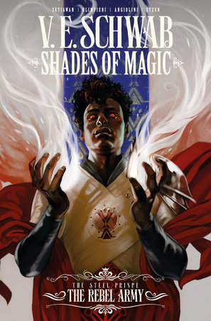 Shades of Magic: The Steel Prince   The Rebel Army by V. E. Schwab