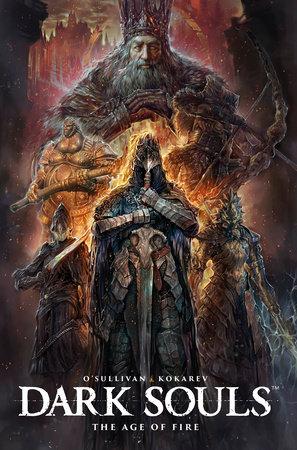 Dark Souls Vol. 4: The Age of Fire by Ryan O'Sullivan