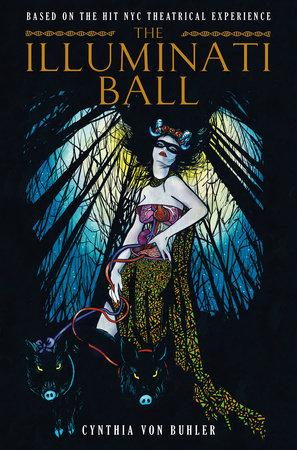The Illuminati Ball by Cynthia von Buhler