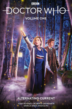 Doctor Who Vol. 1: Alternating Current by Written by Jody Houser, Illustrated by Roberta Ingranata
