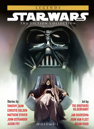 Star Wars Insider: Fiction Collection Vol. 1 by Timothy Zahn, Christie Golden, Matthew Stover, John Ostrander and Jason Fry