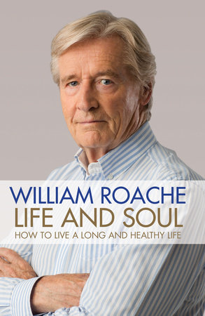 Life and Soul by William Roache