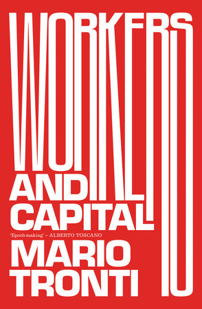 Workers and Capital by Mario Tronti