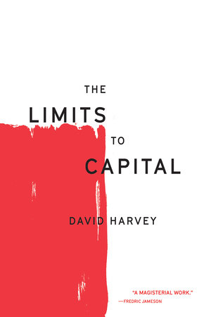 The Limits to Capital by David Harvey