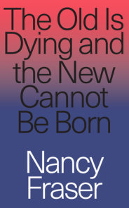 The Old is Dying and the New Cannot Be Born