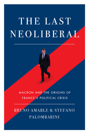 The Last Neoliberal by Stefano Palombarin and Bruno Amable