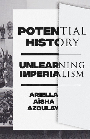 Potential History by Ariella Azoulay