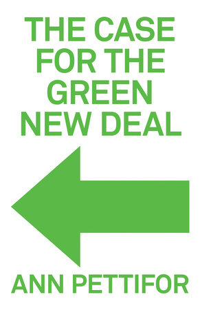 The Case for the Green New Deal by Ann Pettifor