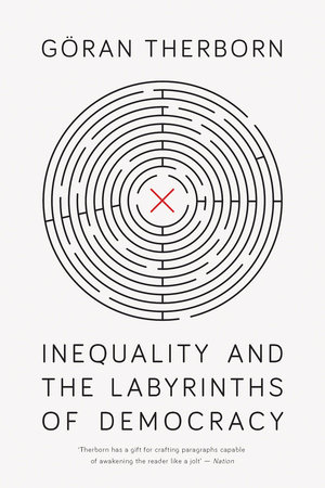 Inequality and the Labyrinths of Democracy by Göran Therborn