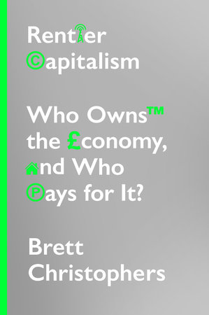 Rentier Capitalism by Brett Chistophers