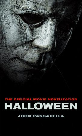 Halloween: The Official Movie Novelization by John Passarella