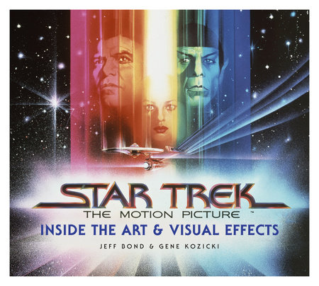 Star Trek: The Motion Picture: The Art and Visual Effects by Jeff Bond
