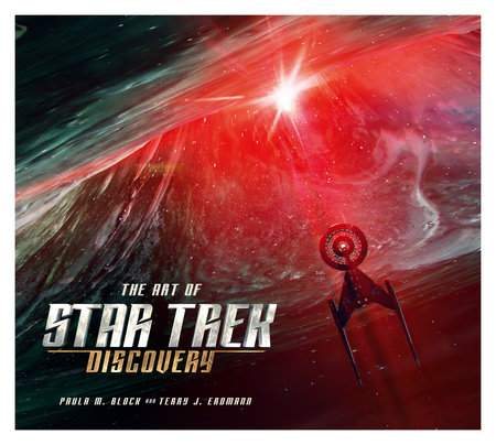 The Art of Star Trek Discovery by Paula Block and Terry J Erdmann