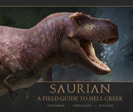 SAURIAN FIELD GUIDE TO HELL CREEK HC