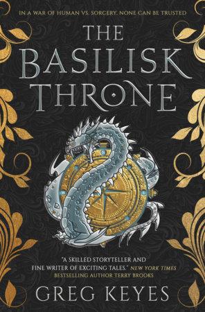 The Basilisk Throne by Greg Keyes