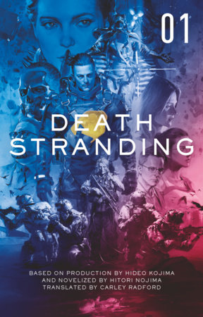 Death Stranding - Death Stranding: The Official Novelization – Volume 1