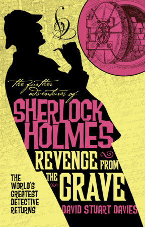 The Further Adventures of Sherlock Holmes - Revenge from the Grave by David Stuart Davies