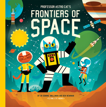 Professor Astro Cat's Frontiers of Space by Dominic Walliman