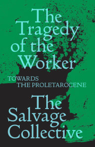 The Tragedy of the Worker