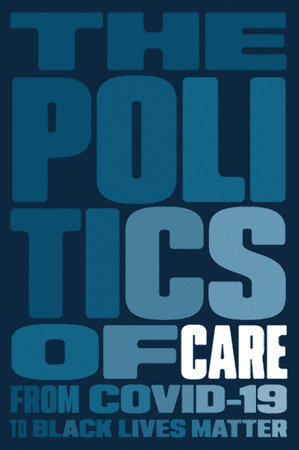 The Politics of Care by Boston Review