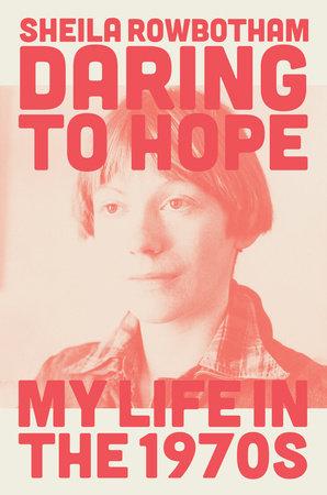 Daring to Hope by Sheila Rowbotham